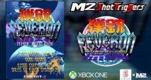 M2 date Dangun Feveron sur Xbox One et n'oublie pas l'occident !