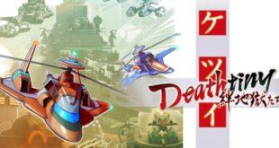 Une date et un max d'infos sur Ketsui Deathtiny