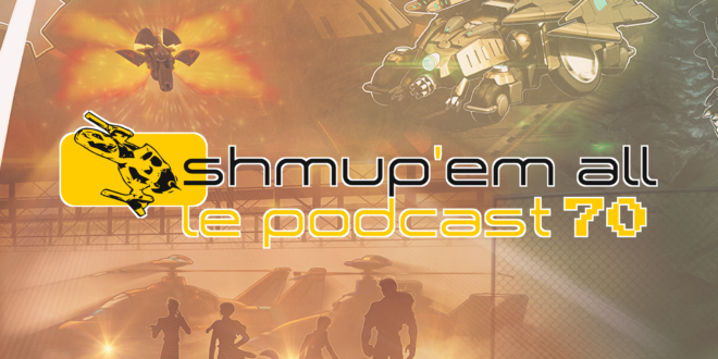 Podcast Shmup'Em-All #70 – Deathtin incertain