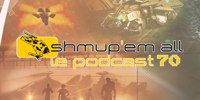 Podcast Shmup'Em-All #70 – Deathtin incertain