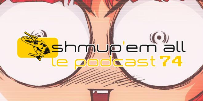 Podcast Shmup'Em-All #74 – Half a million