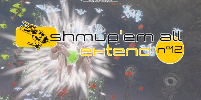 Shmup'Em-All Extend N°12 – Entretien avec Manufacture43