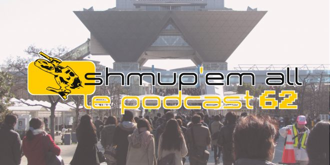 Podcast Shmup'Em-All #62 – Décembre, le mois des fêtes, est le mois du Comiket