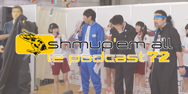 Podcast Shmup'Em-All #72 – Papa(touh)outai