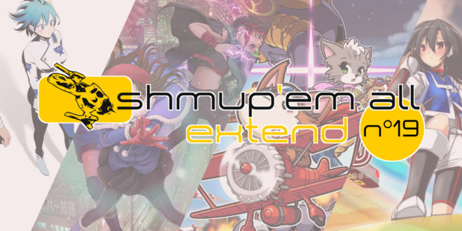 Shmup'Em-All Extend N°19 – Shmup'Em-All Awards 2019