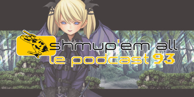 Podcast Shmup'Em-All #93 – Real Casper Hour